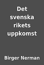 Det svenska rikets uppkomst by Birger Nerman