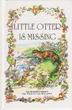 Little Otter is Missing (Wind in the Willows…