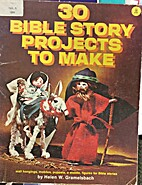 30 Bible Story Projects to Make by Helen W.…