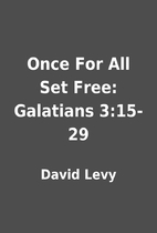 Once For All Set Free: Galatians 3:15-29 by…