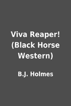 Viva Reaper! (Black Horse Western) by B.J.…