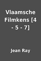 Vlaamsche Filmkens [4 - 5 - 7] by Jean Ray