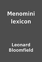 Menomini lexicon by Leonard Bloomfield