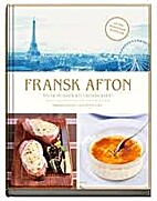 Fransk afton : maten, musiken, bistroerna,…