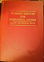 Worship services for purposeful living by…