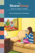 The Stone Soup Book of Family Stories by…