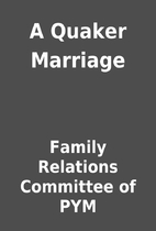 A Quaker Marriage by Family Relations…