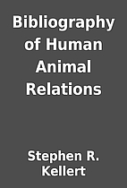 Bibliography of Human Animal Relations by…