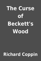 The Curse of Beckett's Wood by Richard…