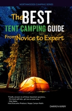The Best Tent Camping Guide: From Novice To…