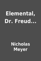 Elemental, Dr. Freud...