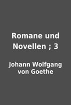 Romane und Novellen ; 3 by Johann Wolfgang…