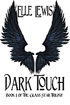Dark Touch: Book One of the Glass Star…