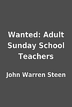 Wanted: Adult Sunday School Teachers by John…