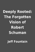 Deeply Rooted: The Forgotten Vision of…