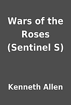 Wars of the Roses (Sentinel S) by Kenneth…