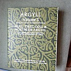 Argyll : an inventory of the monuments. Vol.…