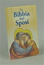 La Bibbia degli sposi: i piu bei testi della…