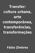 Transfer: cultura urbana, arte…