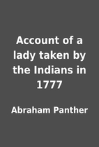 Account of a lady taken by the Indians in…