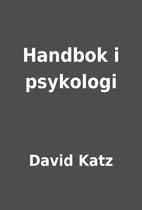 Handbok i psykologi by David Katz