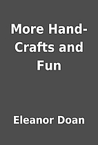 More Hand-Crafts and Fun by Eleanor Doan