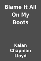 Blame It All On My Boots by Kalan Chapman…