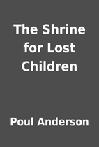 The Shrine for Lost Children by Poul…