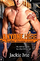 Anyone Here (Vampire Assassin League Book…