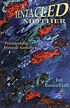 Tentacled Mother by Joe Rosenblatt