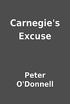 Carnegie's Excuse by Peter O'Donnell