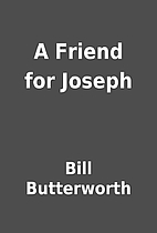 A Friend for Joseph by Bill Butterworth