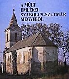 A múlt emlékei Szabolcs-Szatmár…