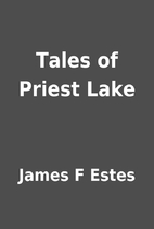 Tales of Priest Lake by James F Estes
