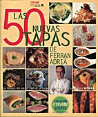 Las 50 nuevas tapas de Ferran Adrià by…