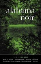 Alabama Noir (Akashic Noir) by Don Noble