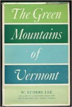The Green Mountains of Vermont by W. Storrs…