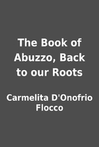 The Book of Abuzzo, Back to our Roots by…
