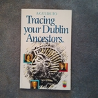 Guide to Tracing Your Dublin Ancestors by…
