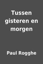 Tussen gisteren en morgen by Paul Rogghe