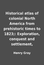 Historical atlas of colonial North America…