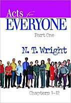 Acts for Everyone, Part 1 by N. T. Wright