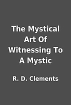 The Mystical Art Of Witnessing To A Mystic…