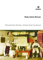 Romanian Dishes, Wines and Customs by Radu…