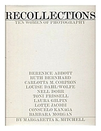 Recollections : ten women of photography by…