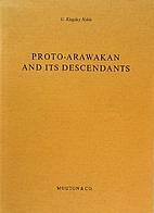 Proto-Arawakan and its descendants,…