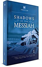 Shadows of the Messiah. Volume 1 by Torah…