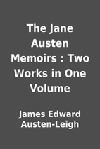 The Jane Austen Memoirs : Two Works in One…