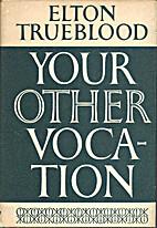 Your Other Vocation by Elton Trueblood