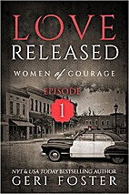 Love Released: Episode 1 by Geri Foster